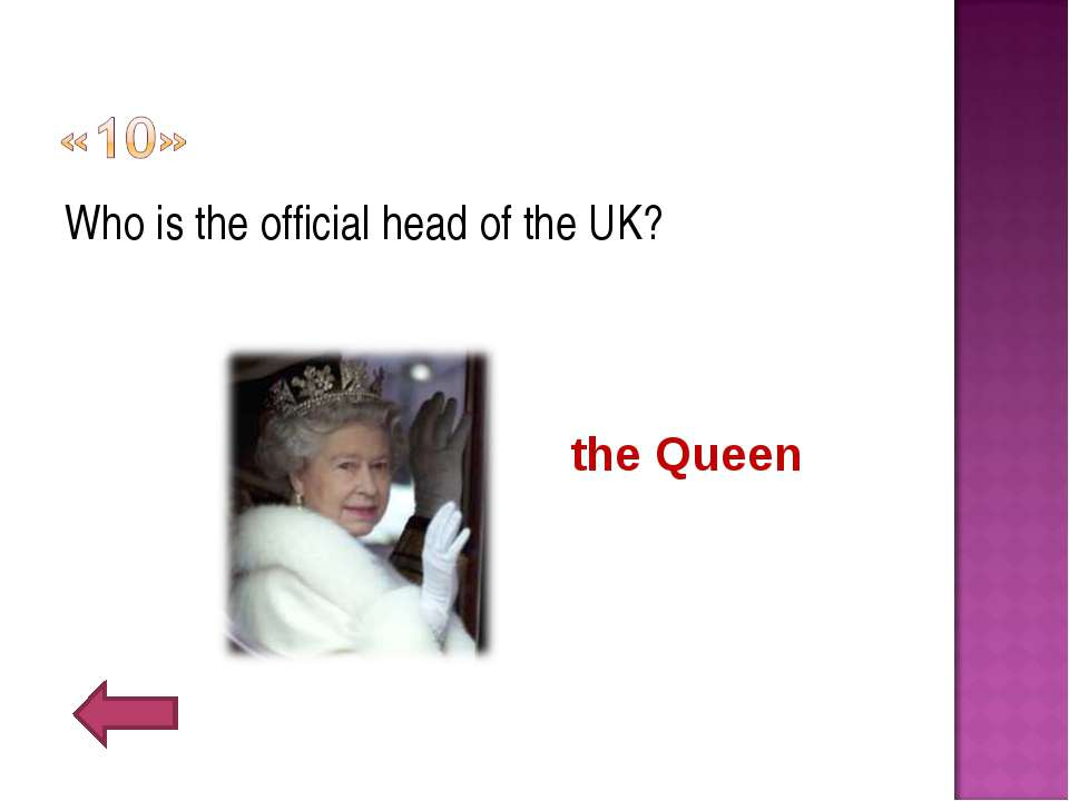 Who is the official head of the UK? the Queen