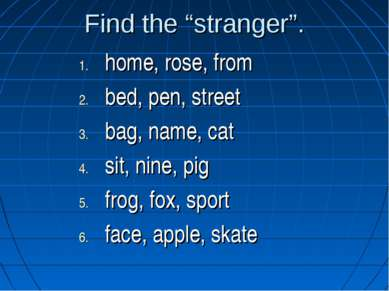 "Find the ""stranger"". home, rose, from bed, pen, street bag, name, cat sit, ni..."