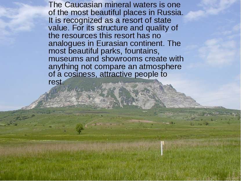 The Caucasian mineral waters is one of the most beautiful places in Russia. I...